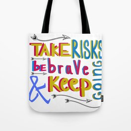 take risk and be brave Tote Bag