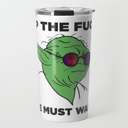 Up The Fuck We Must Wake Travel Mug