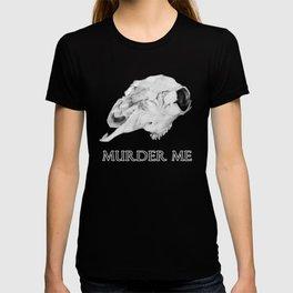 Murder Me T-shirt