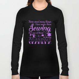 Sewing Grandma Long Sleeve T-shirt