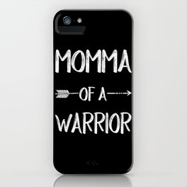 Momma Of A Warrior iPhone Case