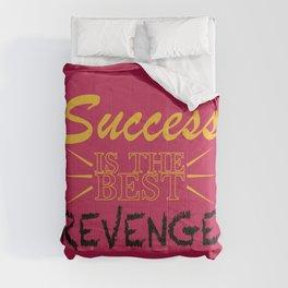 Success is the BEST Revenge Comforters