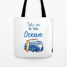 Take me to the Ocean // Summer quote with van and surfboard Tote Bag