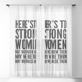 Here's to Strong Women Sheer Curtain