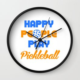 Happy People Play Pickleball, Pickleball Gift, Pickleball Player, Dink Responsibly Wall Clock