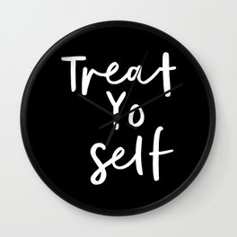 Treat Yo Self black-white contemporary minimalist typography poster home wall decor bedroom Wall Clock