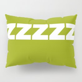 ZZZZZZ On Green Pillow Sham