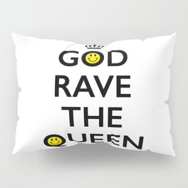 GOD RAVE THE QUEEN Pillow Sham