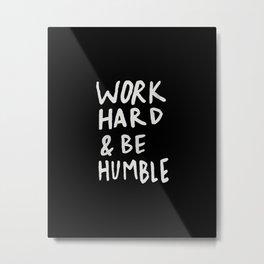 Work Hard and Be Humble II Metal Print