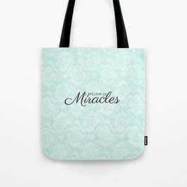 I believe in Miracles Blue Lace  Tote Bag