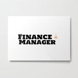 Finance Manager & Caffeine Metal Print