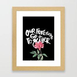 Our Forevers Go Together Framed Art Print