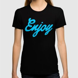 Enjoy the little things in life #eclecticart T-shirt