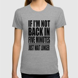 Ace Ventura - If I'm Not Back In 5 Minutes Just Wait Longer T-shirt