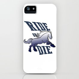 Ride or Die iPhone Case