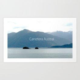Carretera Austral - Chile Art Print