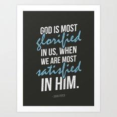 God is most Glorified Art Print