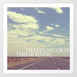 Feeling okay | W&L005 Art Print