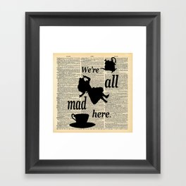 We're All Mad Here - Alice In Wonderland - Old Dictionary Page Framed Art Print