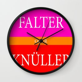 Falter oder Knüller Wall Clock