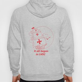 American continent - It all began in 1492 - Happy Columbus Day Hoody