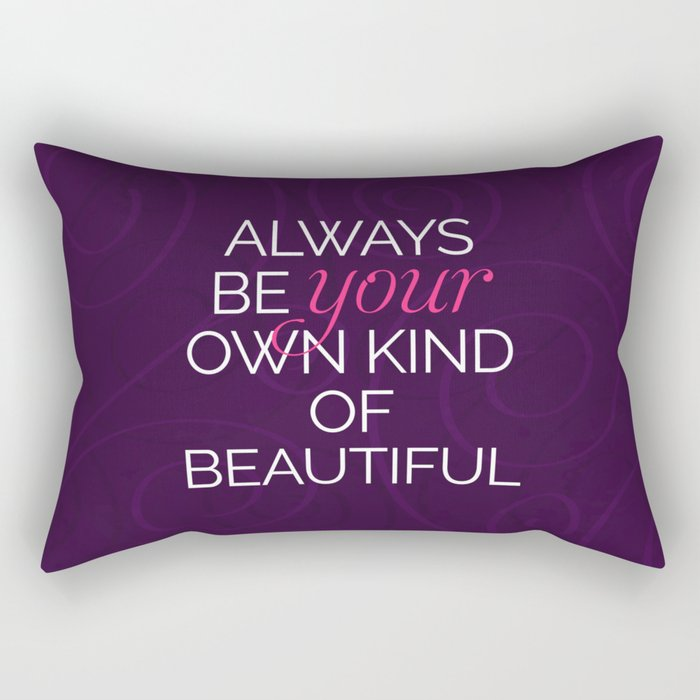 Your Own Kind Of Beautiful Quote Rectangular Pillow