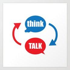 """""""think - talk"""" Art Print"""