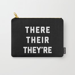 There Their They're Funny Quote Carry-All Pouch