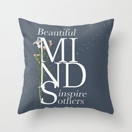 Beautiful minds inspire others Throw Pillow