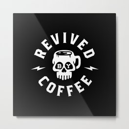 Revived By Coffee Metal Print