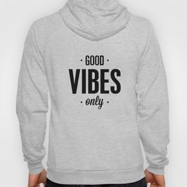 Good Vibes Only black and white vibrations typographic quote poster quotes wall home decor Hoody