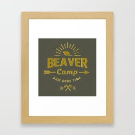 Beaver Camp: Dam Good Time Framed Art Print