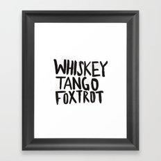 Whiskey Tango Foxtrot Framed Art Print