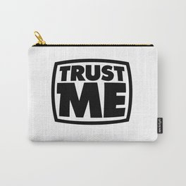 Trust me Carry-All Pouch