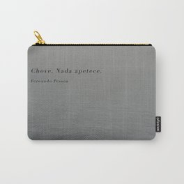 Chove. Nada apetece. Carry-All Pouch