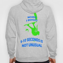 When I Boost 5-10 Seconds Is Not Unusual Neon Lime and Blue Hoody