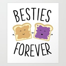 Cute Funny Peanut Butter Jelly Besties Forever Best Friends Art Print
