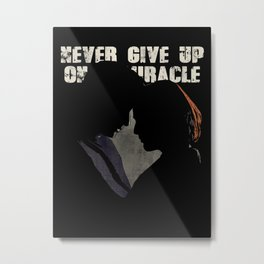 The X-Files - Never Give Up On A Miracle Metal Print