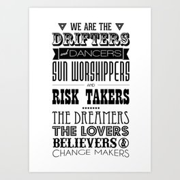 We Are the Drifters and Dancers Art Print