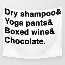 Dry shampoo& Yoga pants& Boxed wine& Chocolate. Wall Tapestry