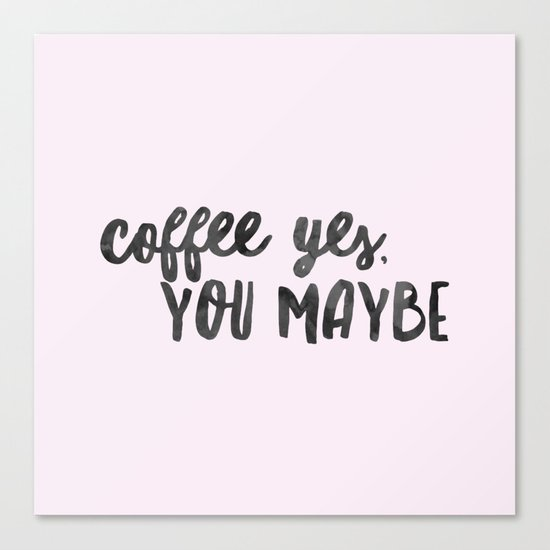 coffee-yes-you-maybe-vut-canvas.jpg