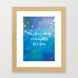 The Stars Shone So Brightly For You Framed Art Print