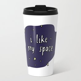 i like my space Travel Mug