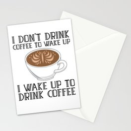 I Don't Drink Coffee To Wake Up Stationery Cards