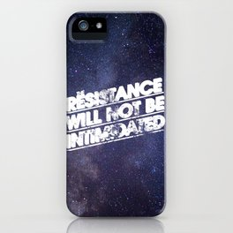 The Resistance Will Not Be Intimidated iPhone Case