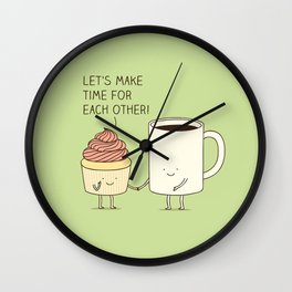 Let's make time for each other! Wall Clock