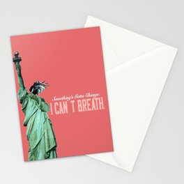Something's gotta change. I can't Breath. Stationery Cards