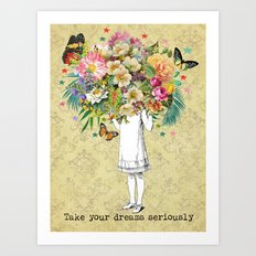 Take your dreams seriously Art Print