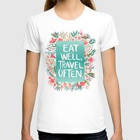 eat T-shirts featuring Eat Well, Travel Often Bouquet  by Cat Coquillette
