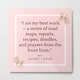 1     Audre Lorde Quote Feminist Literary Quotes Inspiring Feminism Motivational Poem Poetry Gifts P Metal Print